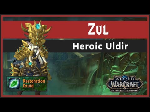 Zul, Reborn (8 1) / Healer / Uldir / Battle for Azeroth / Raid