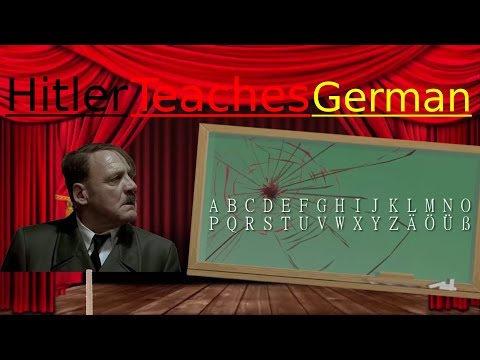 Hitler Teaches German: Part 1 - The German Alphabet (Theatre Downfall Parody)