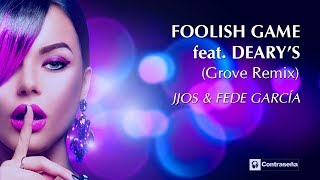 Jjos & Fede Garcia feat. Deary's - Foolish Game (Grove Remix) Chill Out, Downtempo & Ambient Music