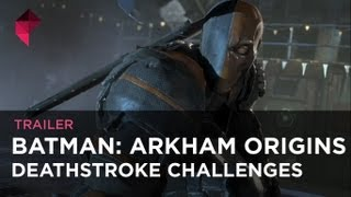 Batman: Arkham Origins - Deathstroke Challenge Pack Gameplay Trailer