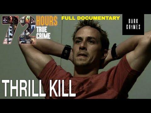 72 Hours: True Crime   S2E12   Thrill Kill