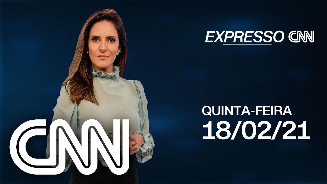 EXPRESSO CNN - 18/02/2021