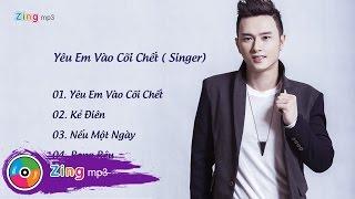 Yêu Em Vào Cõi Chết ( Singer) - Hàn Thái Tú
