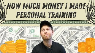How Much Money I Made as a Personal Trainer and Small Business Owner