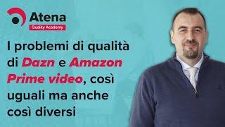 I problemi di qualità di Dazn e Amazon Prime Video, così uguali ma anche così diversi