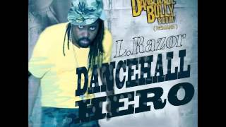 L.Razor - Dancehall Hero - Dancehall Bully Riddim - September 2016