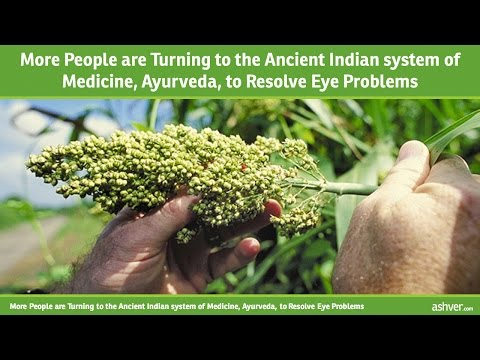 More People are Turning to the Ancient Indian system of Medicine, Ayurveda, to Resolve Eye Problems