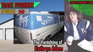 149 - The Vanishing of Kathryn Adam
