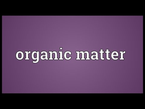 Organic matter Meaning