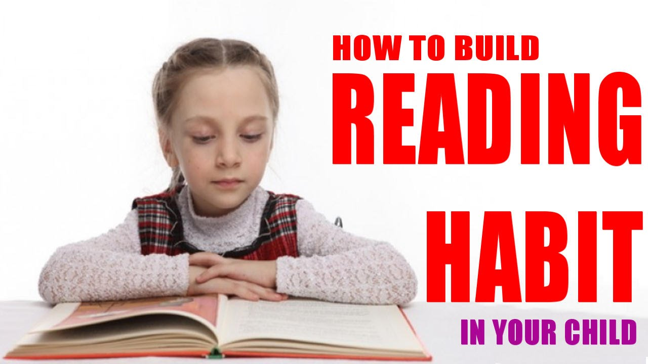 How to Teach the Habit of Reading Books in a Child: 6 Steps