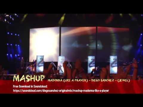 MASHUP - Madonna [ Like A Prayer ] Vs. Diego Sanchez [ Jewel ] FREE DOWNLOAD 320Kbps