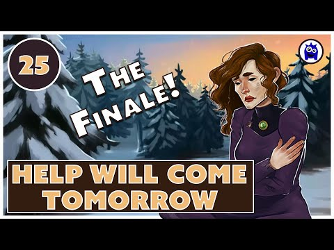 Help Will Come Tomorrow Let's Play | The Finale | Episode 25 |