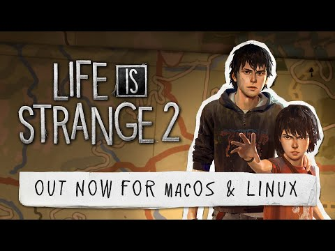 Life is Strange 2 – Out now on macOS & Linux