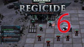 Let's Play Warhammer 40,000: Regicide: Act 1 Mission 6: Make Haste