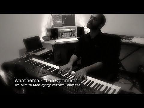 Anathema - The Optimist - Full Album Piano Medley/Cover by Vikram Shankar