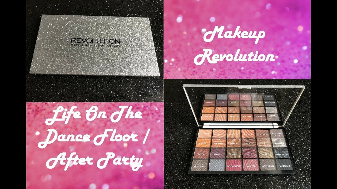 Makeup Revolution Life On The Dance Floor After Party