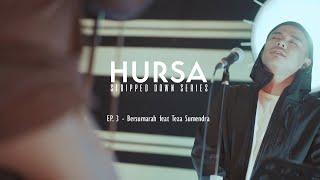 #HURSAStrippedDownSeries : Episode 3 - Bersumarah feat. Teza Sumendra