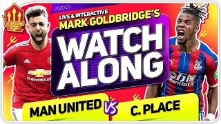 MANCHESTER UNITED vs CRYSTAL PALACE with Mark Goldbridge LIVE