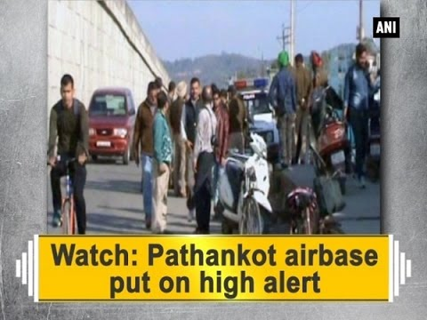Watch: Pathankot airbase put on high alert - ANI #News