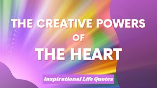 Creative Power of the Heart  - Manage Your Reality