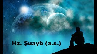 Peygamberlerin Hayatı : Hz. Şuayb (a.s.)