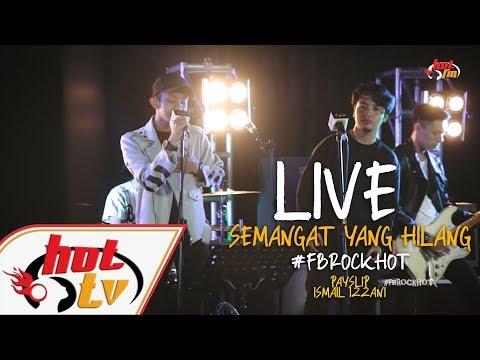 (LIVE) - SEMANGAT YANG HILANG - PAYSLIP X ISMAIL IZZANI : FB ROCK HOT