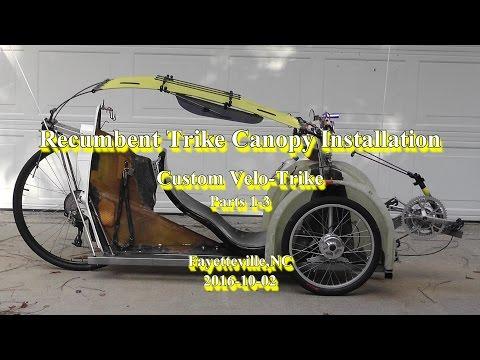 Recumbent Trike Canopy Installation,  2016-10-02, Custom Velo-Trike, Velomobile