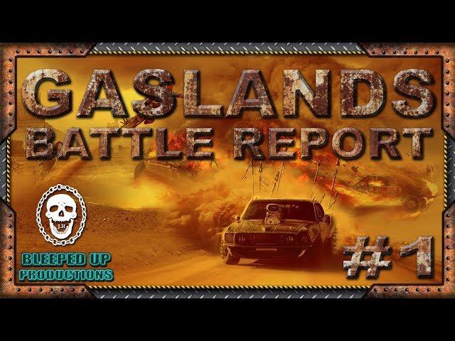GASLANDS - BATTLE REPORT #1