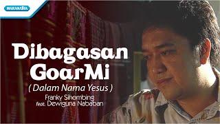 Dibagasah GoarMi /Dalam Nama Yesus/Rohani Batak - Franky Sihombing (Video)