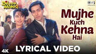 Mujhe Kuch Kehna Hai Lyrical Dil Tera Aashiq | Salman, Madhuri | Sudesh Bhosle, Sadhana Sargam