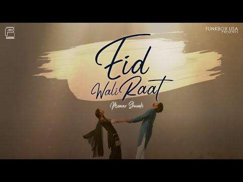 Eid Wali Raat | Manav Shaunki | Official Music Video | Funkbox Entertainment USA