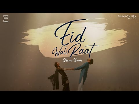 Eid Wali Raat | Manav Shaunki | Official Music Video | Funkbox Entertainment USA