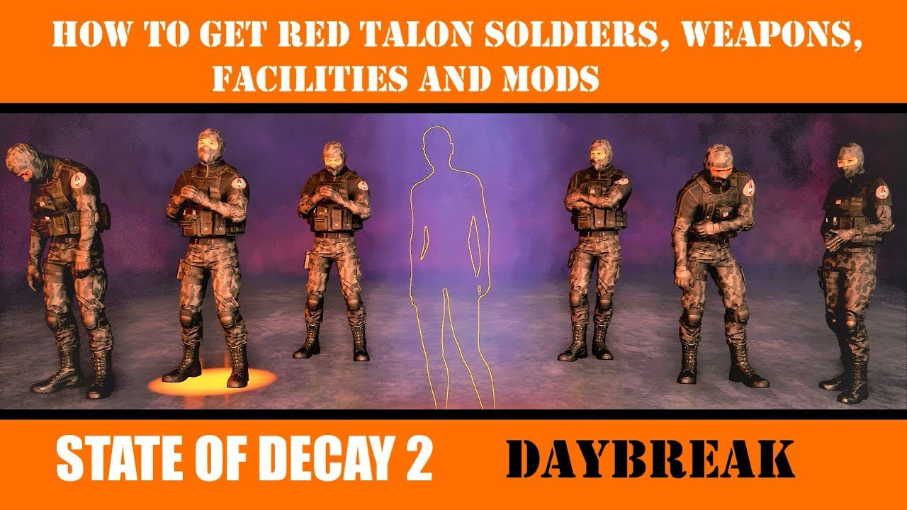 How To Get Red Talon Soldiers, Weapons, Facilities & Mods (State of Decay  2) Daybreak DLC