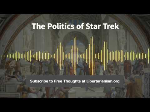 Episode 108: The Politics of Star Trek (with Timothy Sandefur)