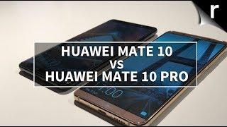 Huawei Mate 10 vs Mate 10 Pro: Should I go Pro?