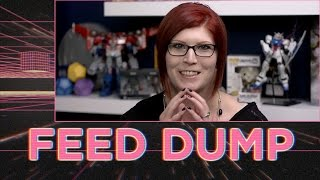 Feed Dump 252 - BUT WHY LISTEN TO MAN‽