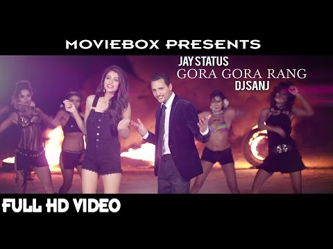 GORA GORA RANG - OFFICIAL VIDEO - JAY STATUS & DJ SANJ (2016)