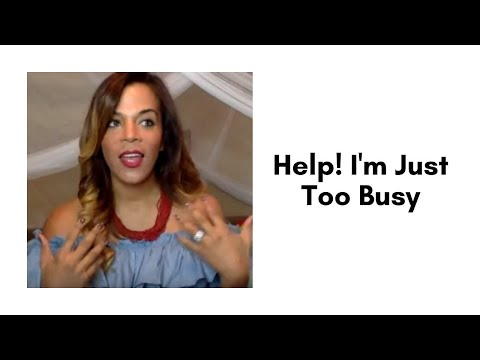 Help! I'm Just Too Busy