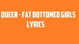 Queen - Fat Bottomed Girls Lyrics