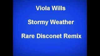 Viola Wills ~ Stormy Weather (Full 11:40 Phased Out Disconet Remix)