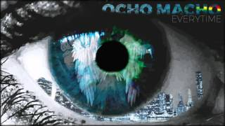 Ocho Macho - Everytime (Official audio)