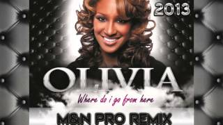 Olivia - Where Do I Go From Here [ M&N PRO REMIX] 2013