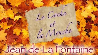 Le Coche et la Mouche, fable de La Fontaine