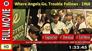 Watch Online : Where Angels Go Trouble Follows! (1968)