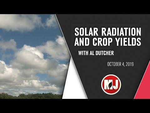 Solar Radiation and Crop Yields | Al Dutcher | October 04, 2019