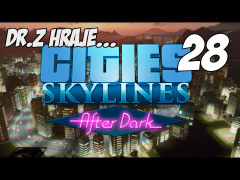 [CZ] Dr.Z hraje... Cities: Skylines - After Dark - 28 - Kasina a hotely