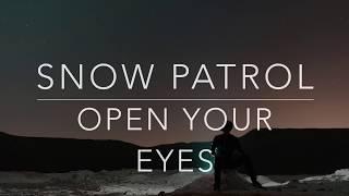 Snow Patrol - Open Your Eyes (Lyrics/Tradução/Legendado)(HQ)
