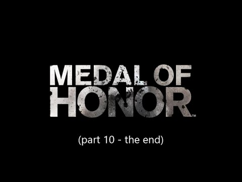 Medal of Honor (part 10 - the end)