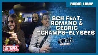 """SCH """"Champs-Élysées"""" feat. Romano & Cédric #LaRadioLibre"""