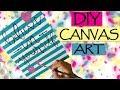 DIY Room Decor & Gift Ideas : Canvas Wall Art | Super Easy Canvas Painting Ideas